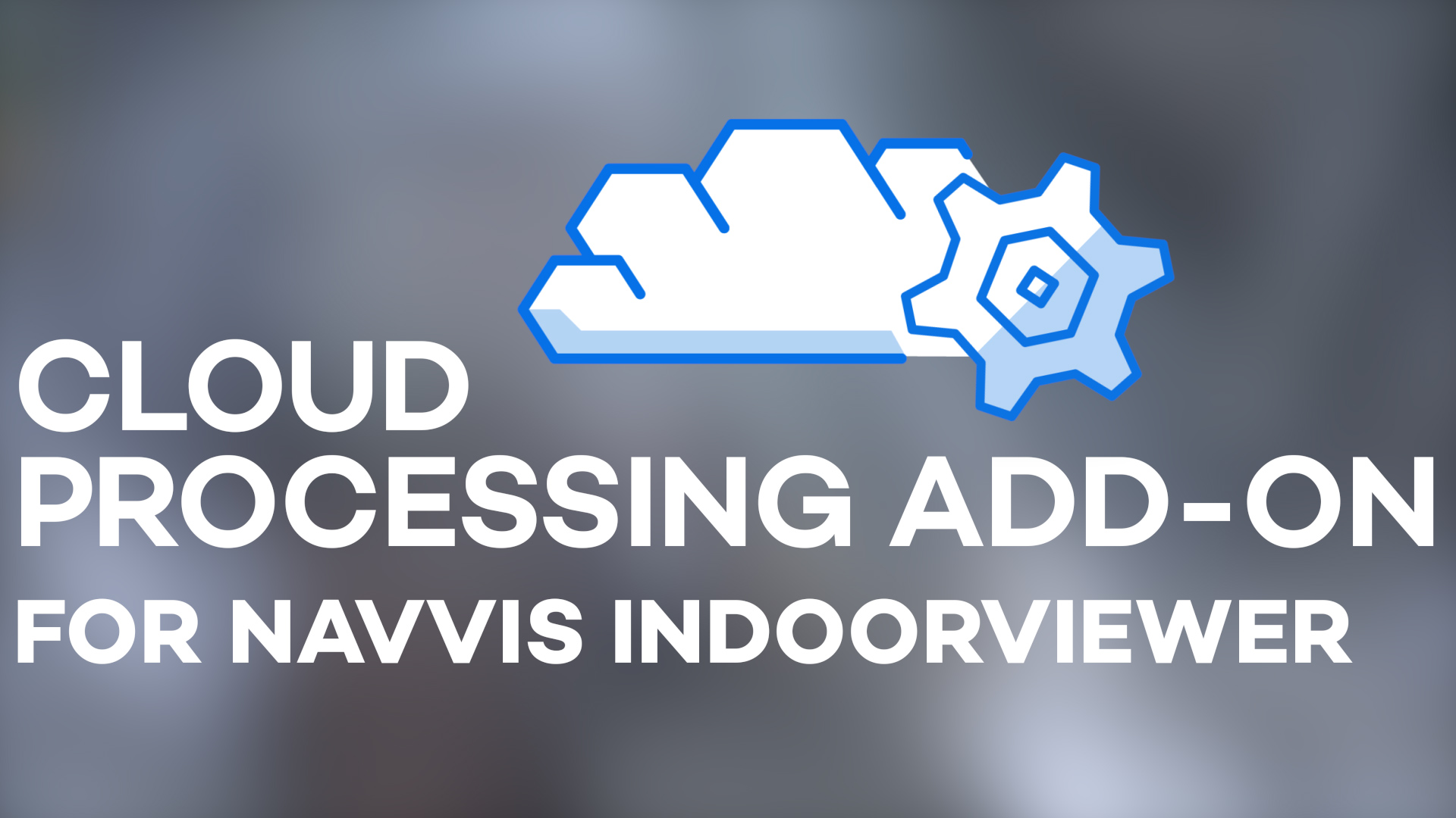 NavVis introduces processing in the cloud for even faster laser scanning workflows